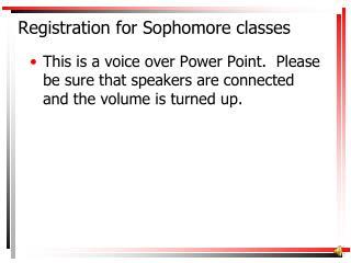 Registration for Sophomore classes