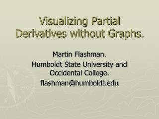 Visualizing Partial Derivatives without Graphs.