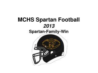 MCHS Spartan Football 2013 Spartan-Family-Win