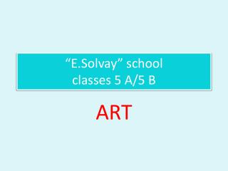 """E.Solvay"" school classes 5 A/5 B"