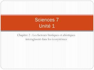 Sciences 7 Unité 1