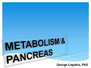 METABOLISM &  PANCREAS