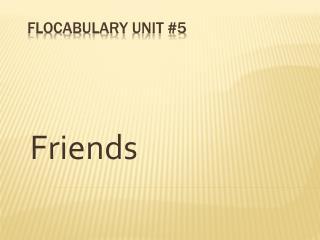 Flocabulary  Unit #5