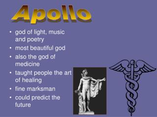 god of light, music and poetry most beautiful god also the god of medicine