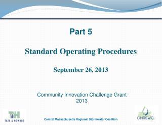 Part 5 Standard Operating  Procedures September 26, 2013