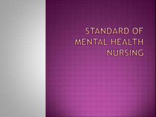 Standard of mental health nursing