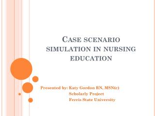 Case scenario simulation in nursing education