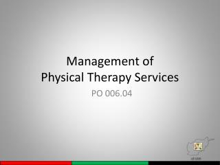 Management of  Physical Therapy Services