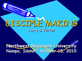 DISCIPLE MAKING Jerry D. Porter