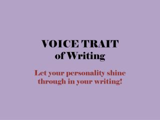 VOICE TRAIT of Writing