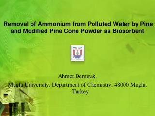Removal of Ammonium from Polluted Water by Pine and Modified Pine Cone Powder as Biosorbent