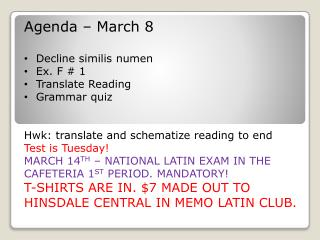 Agenda – March  8 Decline  similis  numen Ex . F #  1  Translate Reading  Grammar quiz