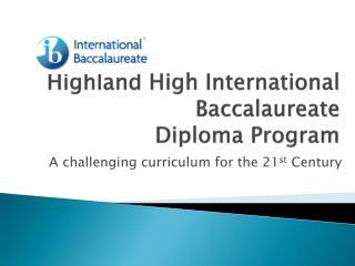 Highland High International Baccalaureate Diploma Program