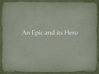 An Epic and its Hero