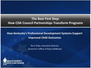 The Best First Step:  How CDA Council Partnerships Transform Programs