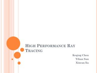 High Performance Ray Tracing