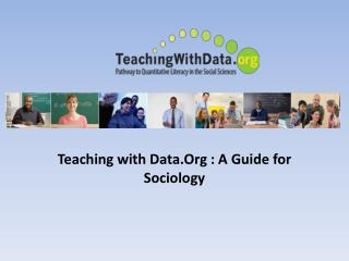 Teaching with  Data.Org  : A Guide for Sociology