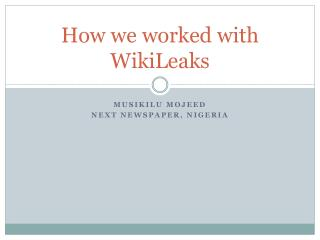 How we worked with  WikiLeaks
