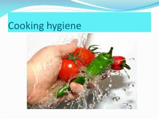 Cooking hygiene