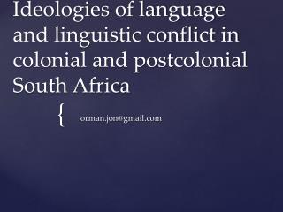 Ideologies of language and linguistic conflict in colonial and postcolonial South Africa