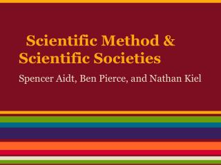 Scientific Method & Scientific Societies