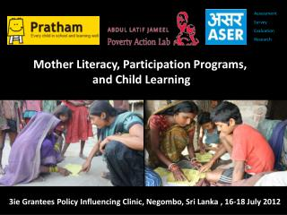 3ie Grantees Policy Influencing  Clinic, Negombo , Sri Lanka  , 16-18  July 2012