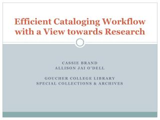 Efficient Cataloging Workflow with a View towards Research