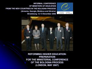 REFORMING HIGHER EDUCATION: PREPARATION  FOR THE MINISTERIAL CONFERENCE  OF THE BOLOGNA PROCESS  LONDON, MAY 2007