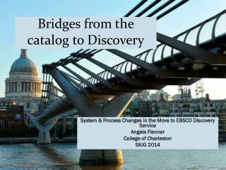 Bridges from the catalog to Discovery