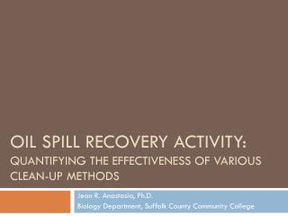 Oil Spill Recovery activity: quantifying the Effectiveness of various clean-up methods