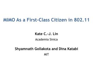 MIMO As a First-Class Citizen in 802.11
