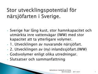 Stor utvecklingspotential för närsjöfarten i Sverige.