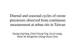 Kuang -Ling Yang,  Chien -Chung Ting,  Jia -Lin  wang , Oliver W.  Wingenter , Chang-Chuan Chan