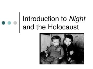 Introduction to  Night  and the  Holocaust