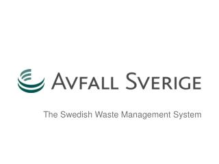 The Swedish Waste Management System
