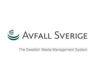 The Swedish Waste Management System