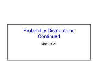 Probability Distributions  Continued
