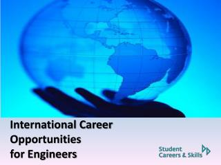 International Career Opportunities  for Engineers
