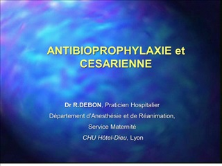ANTIBIOPROPHYLAXIE et CESARIENNE