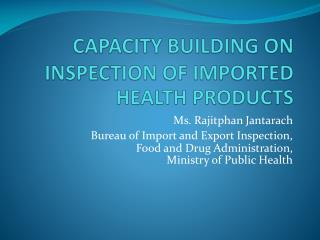 CAPACITY BUILDING ON INSPECTION OF  IMPORTED  HEALTH  PRODUCTS