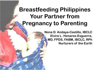 Breastfeeding Philippines Your Partner from Pregnancy to Parenting Nona D. Andaya-Castillo, IBCLC
