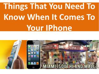 Things That You Need To Know When It Comes To Your IPhone