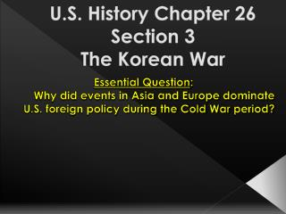 U.S. History Chapter 26 Section 3  The Korean War