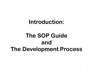 Introduction:  T he  SOP Guide  and  The Development Process
