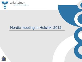 Nordic meeting in Helsinki 2012