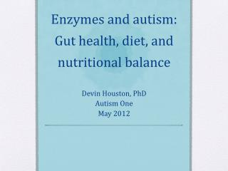 Enzymes and autism: Gut health, diet, and nutritional balance