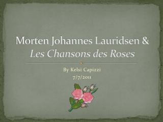 Morten Johannes Lauridsen &  Les Chansons des Roses