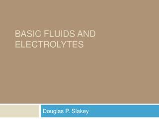 Basic Fluids and Electrolytes