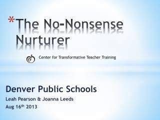 The No-Nonsense Nurturer