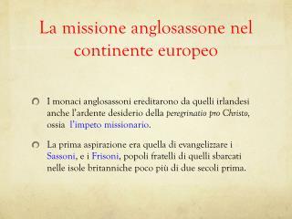 La missione anglosassone nel continente europeo